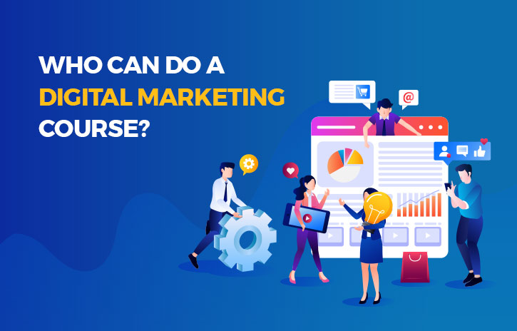 Who can do a Digital Marketing course